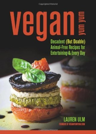 vegan-yum-yum-decadent-but-doable-animal-free-recipes-for-entertaining-and-everyday-21144618